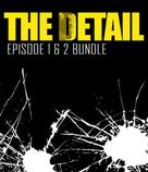 The Detail Episode 1 and 2 Bundle
