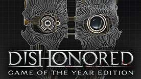 Dishonored? Game of the Year Edition