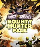 Guns & Robots: Bounty Hunter Pack